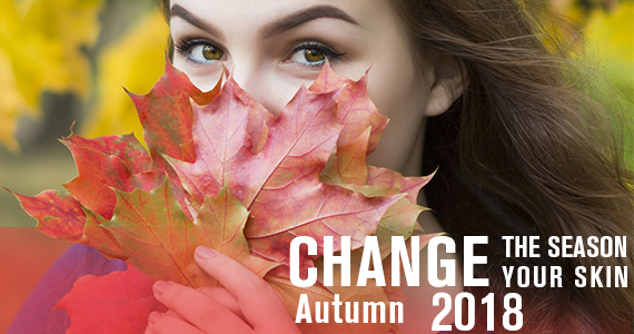 change the season, change your skin, autumn 2018
